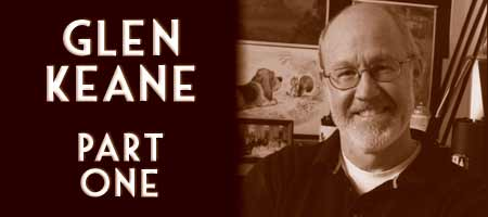 Glen Keane, Part One